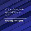 P#11 – Come distinguere amiloidosi AL e ATTR | Giuseppe Vergaro