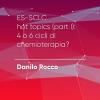 P#6 – ES-SCLC hot topics (part I): 4 o 6 cicli di chemioterapia? Danilo Rocco.