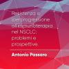 P#2 – Resistenza e iperprogressione all'immunoterapia nel NSCLC:  problemi e prospettive. Antonio Passaro